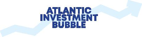 Atlantic Investment Bubble